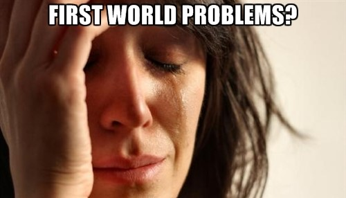 first-world-problems-2